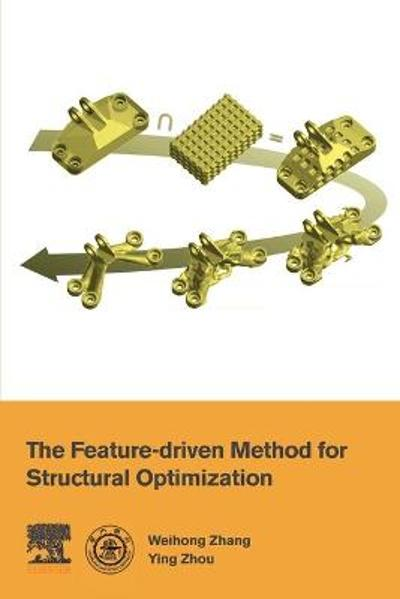 The Feature-Driven Method for Structural Optimization - Weihong Zhang