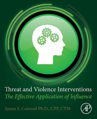 Threat and Violence Interventions - James S. Cawood