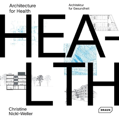 Architecture for Health - Christine Nickl-Weller