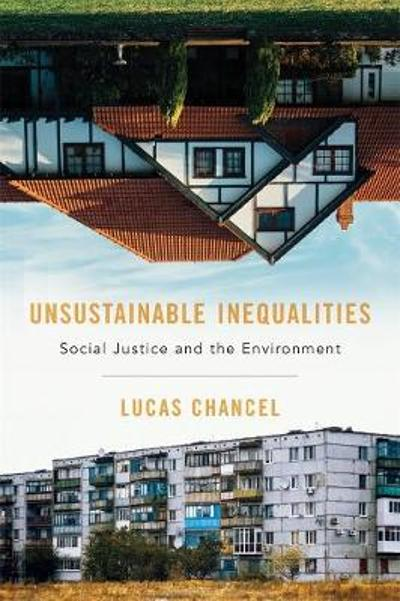 Unsustainable Inequalities - Lucas Chancel