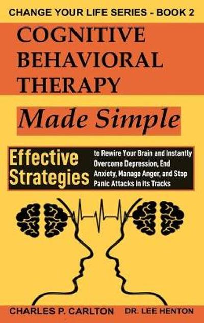 Cognitive Behavioral Therapy Made Simple - Charles P Carlton