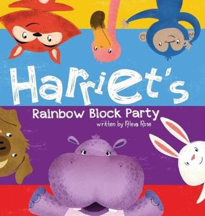 Harriet's Rainbow Block Party - Alexa Rose
