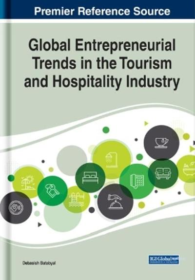 Global Entrepreneurial Trends in the Tourism and Hospitality Industry - Debasish Batabyal