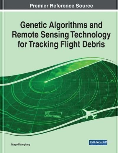 Genetic Algorithms and Remote Sensing Technology for Tracking Flight Debris - Maged Marghany