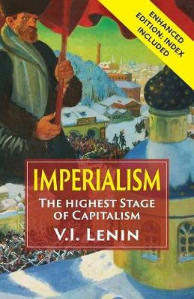Imperialism the Highest Stage of Capitalism - Vladimir Ilich Lenin