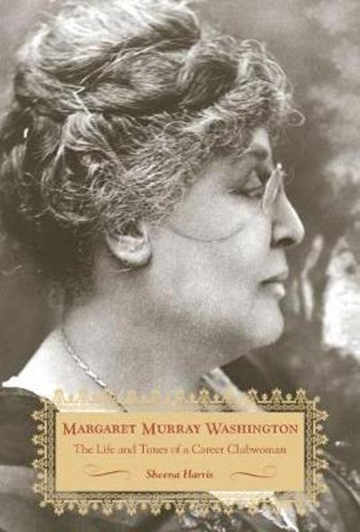 Margaret Murray Washington - Sheena Harris