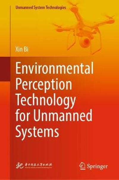 Environmental Perception Technology for Unmanned Systems - Xin Bi
