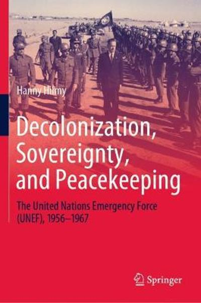Decolonization, Sovereignty, and Peacekeeping - Hanny Hilmy