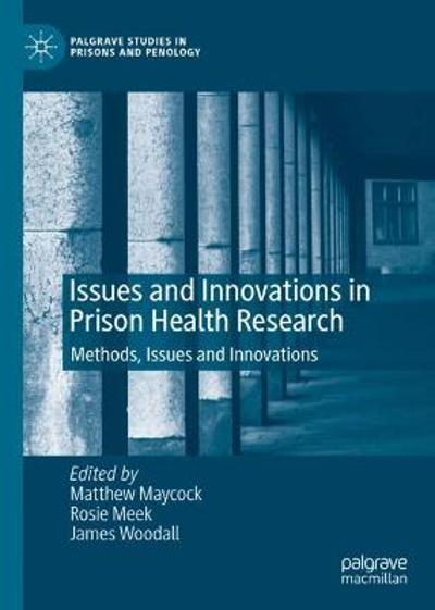 Issues and Innovations in Prison Health Research - Matthew Maycock