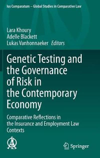 Genetic Testing and the Governance of Risk in the Contemporary Economy - Lara Khoury