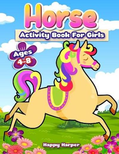 Horse Activity Book For Girls Ages 4-8 - Happy Harper
