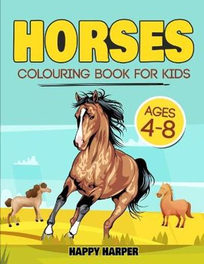 Horses Colouring Book For Kids Ages 4-8 - Happy Harper