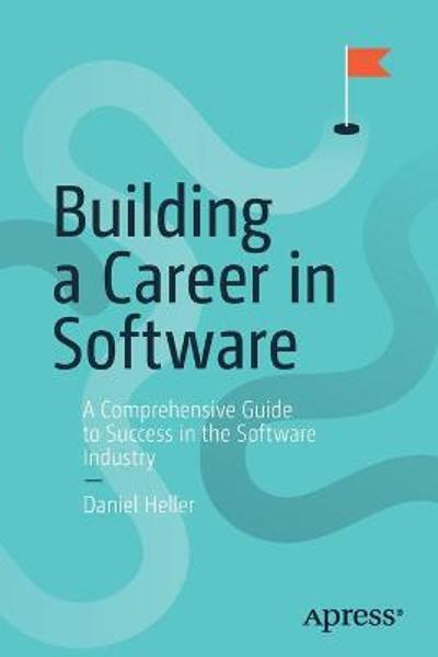Building a Career in Software - Daniel Heller