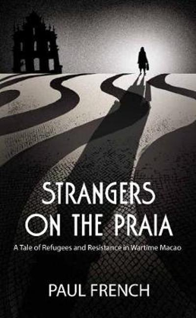 Strangers on the Praia - Paul French