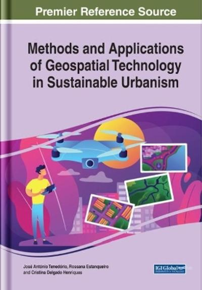 Methods and Applications of Geospatial Technology in Sustainable Urbanism - Jose Antonio Tenedorio