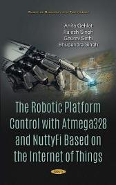 The Robotic Platform Control with Atmega328 and NuttyFi Based on the Internet of Things - Rajesh Singh
