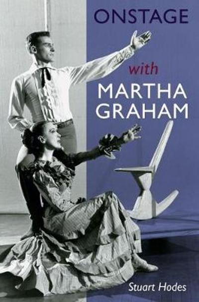 Onstage with Martha Graham - Stuart Hodes