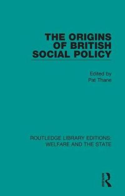 The Origins of British Social Policy - Pat Thane