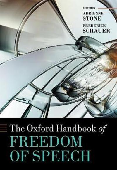 The Oxford Handbook of Freedom of Speech - Adrienne Stone