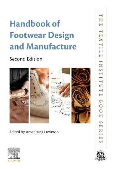 Handbook of Footwear Design and Manufacture - A. Luximon