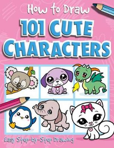 How to Draw 101 Cute Characters - Nat Lambert