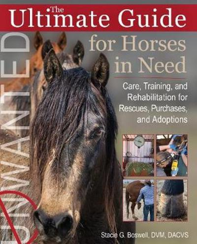 The Ultimate Guide for Horses in Need - Stacie G. Boswell