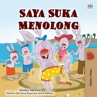 I Love to Help (Malay Children's Book) - Shelley Admont
