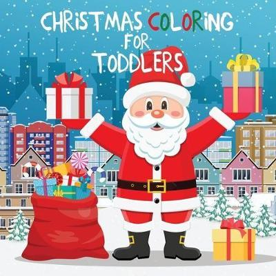 Christmas Coloring for Toddlers - Young Dreamers Press