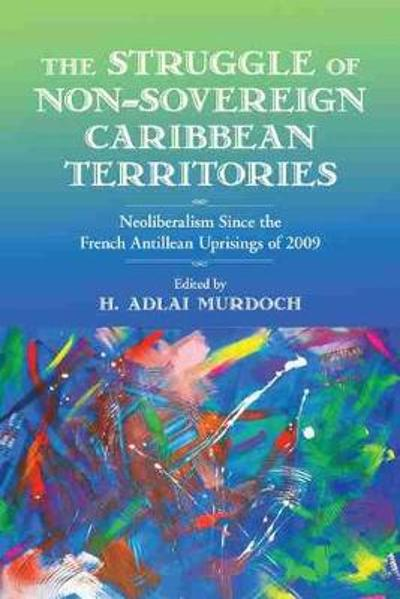 Struggle of Non-Sovereign Caribbean Territories - H. Adlai Murdoch