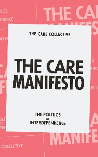 The Care Manifesto - Andreas The Care Collective