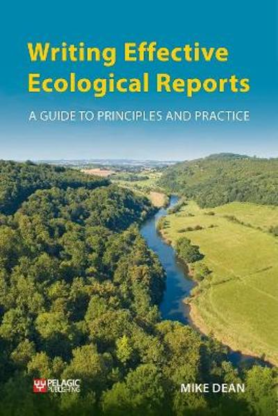 Writing Effective Ecological Reports - Mike Dean