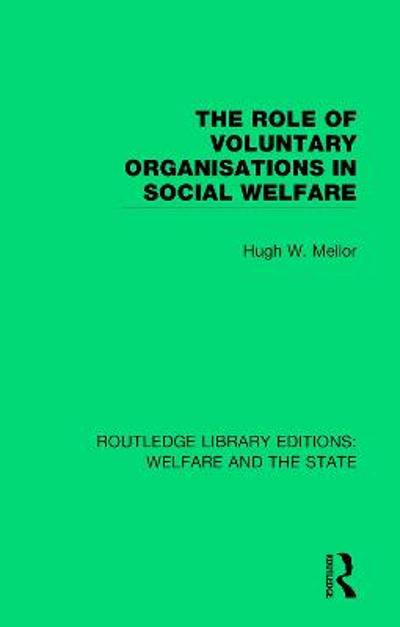 The Role of Voluntary Organisations in Social Welfare - Hugh W Mellor