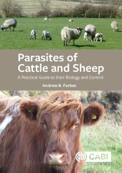 Parasites of Cattle and Sheep - Andrew B Forbes