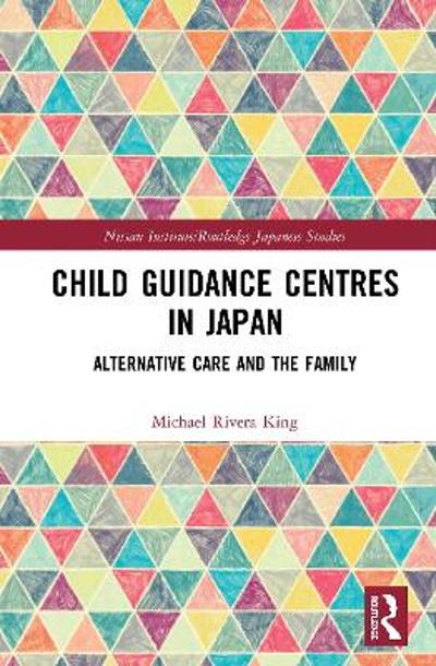 Child Guidance Centres in Japan - Michael Rivera King