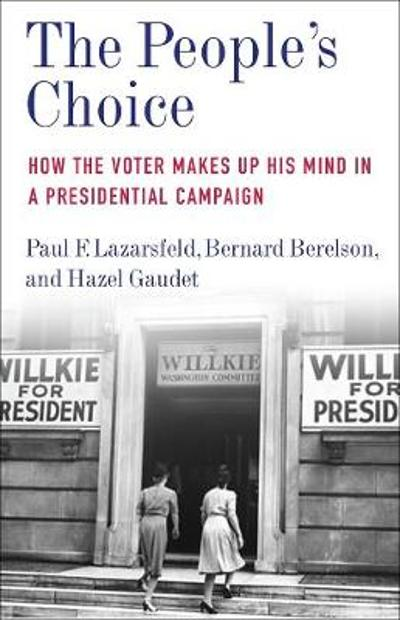 The People's Choice - Paul F. Lazarsfeld