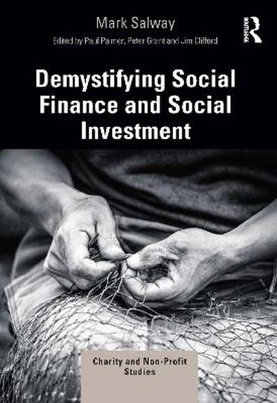 Demystifying Social Finance and Social Investment - Mark Salway