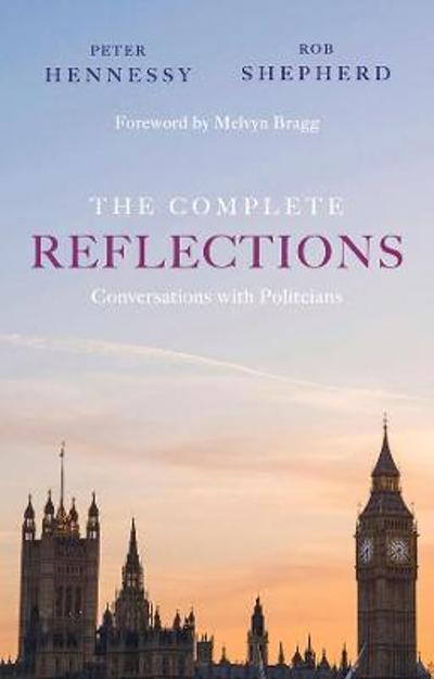 The Complete Reflections - Peter Hennessy