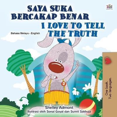 I Love to Tell the Truth (Malay English Bilingual Children's Book) - Shelley Admont