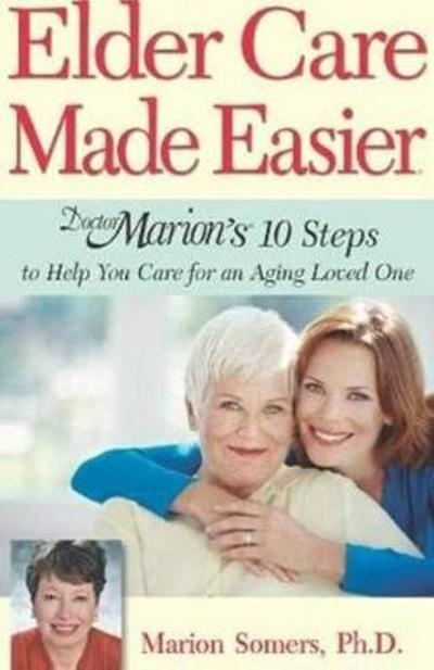 Elder Care Made Easier - Marion Somers