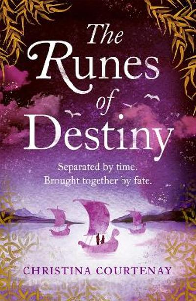 The Runes of Destiny - Christina Courtenay