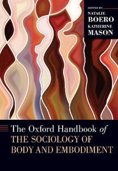 The Oxford Handbook of the Sociology of Body and Embodiment - Natalie Boero