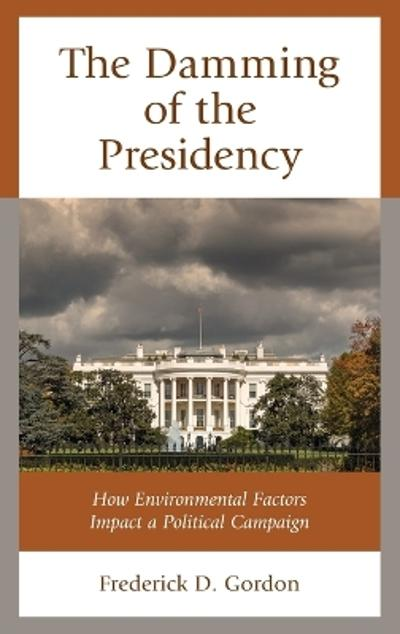 The Damming of the Presidency - Frederick D. Gordon