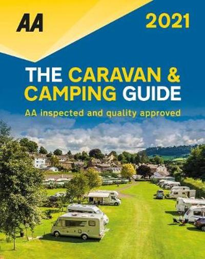The Caravan & Camping Guide 2021 - AA Publishing