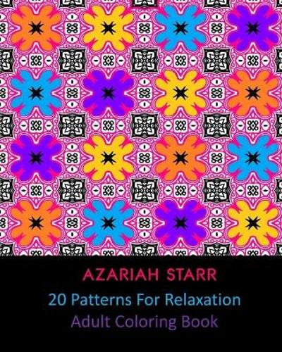 20 Patterns For Relaxation - Azariah Starr