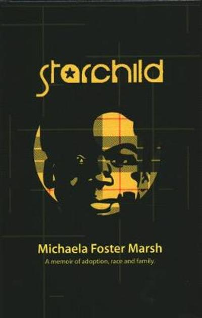 Starchild - Michaela Foster Marsh
