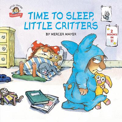 Time to Sleep, Little Critters - Mercer Mayer