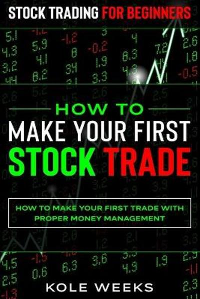 Stock Trading For Beginners - Kole Weeks