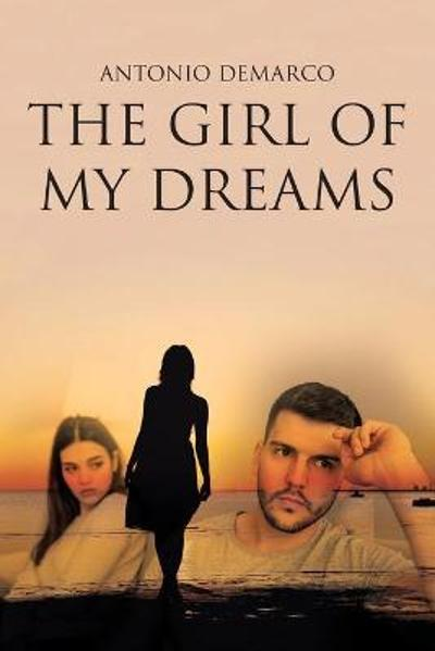 The Girl of My Dreams - Antonio DeMarco