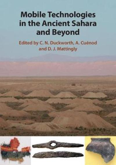 Mobile Technologies in the Ancient Sahara and Beyond - C. N. Duckworth