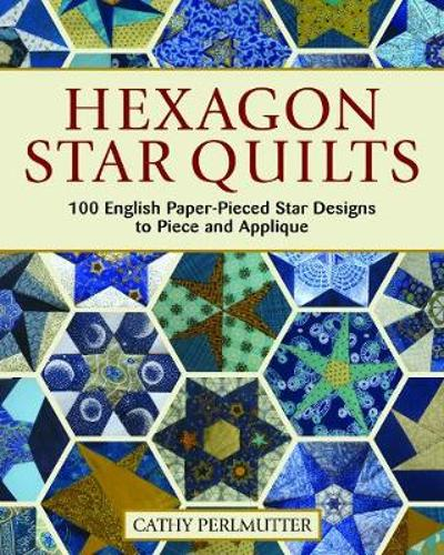 Hexagon Star Quilts - Cathy Perlmutter